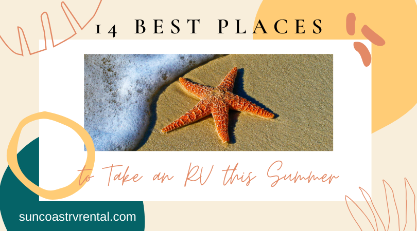 14 Best Places to Take Your RV This Summer