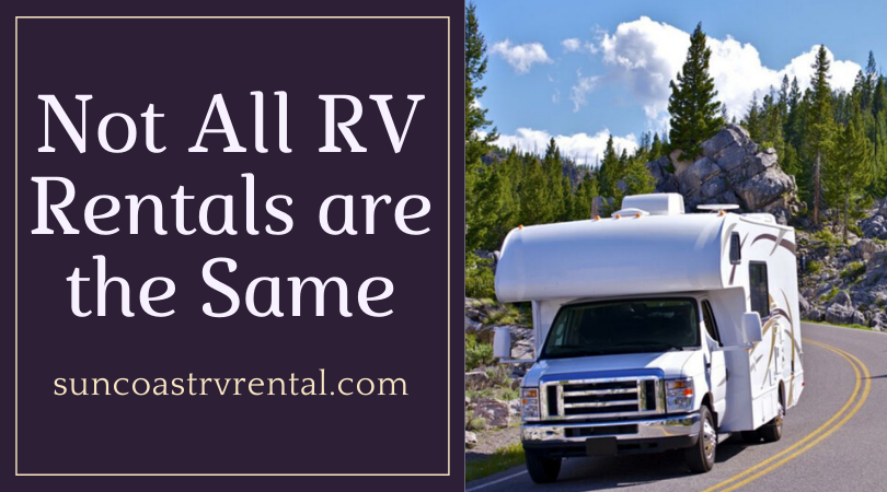 Not All RV Rentals are the Same
