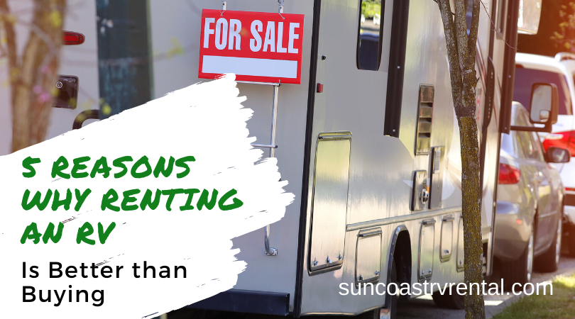 5 Reasons Why Renting an RV is Better than Buying